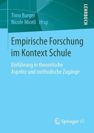 Bog, paperback Empirische Forschung Im Kontext Schule af Timo Burger