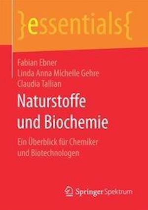 Bog, paperback Naturstoffe Und Biochemie af Claudia Tallian, Fabian Ebner, Linda Anna Michelle Gehre