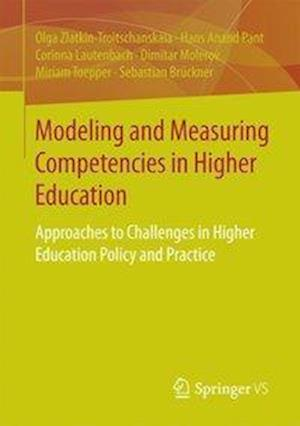Bog, hæftet Modeling and Measuring Competencies in Higher Education : Approaches to Challenges in Higher Education Policy and Practice af Corinna Lautenbach, Olga Zlatkin-Troitschanskaia, Hans Anand Pant