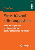 Wertschatzend Selbst Organisieren af Stefan Sauer