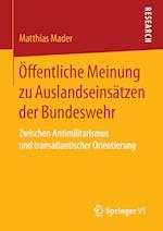 Offentliche Meinung Zu Auslandseinsatzen Der Bundeswehr af Matthias Mader