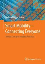 Smart Mobility - Connecting Everyone : Trends, Concepts and Best Practices