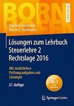 Losungen Zum Lehrbuch Steuerlehre 2 Rechtslage 2016 (Bornhofen Steuerlehre 2 Lo)