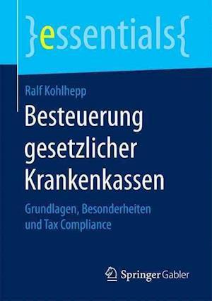 Bog, paperback Besteuerung Gesetzlicher Krankenkassen af Ralf Kohlhepp