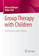 Group Therapy with Children : Psychodrama with Children