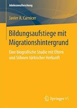 Bildungsaufstiege Mit Migrationshintergrund (Adoleszenzforschung, nr. 5)