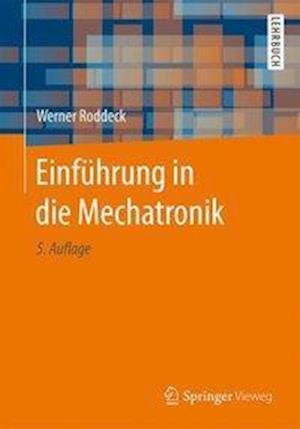 Bog, paperback Einfuhrung in Die Mechatronik af Werner Roddeck