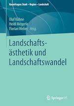 Landschaftsasthetik Und Landschaftswandel (Raumfragen Stadt Region Landschaft)