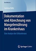 Dokumentation und Abrechnung von Mangelernahrung im Krankenhaus af Corinna Voltz