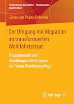 Der Umgang Mit Migration Im Transformierten Wohlfahrtsstaat (Transformation Des Sozialen Transformation Sozialer Arbeit, nr. 6)