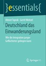 Deutschland das Einwanderungsland af Ahmet Toprak, Gerrit Weitzel