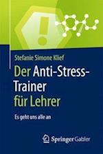 Der Anti-Stress-Trainer Fur Lehrer