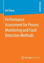 Performance Assessment for Process Monitoring and Fault Detection Methods