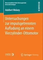 Untersuchungen zur impulsgetrennten Aufladung an einem Vierzylinder-Ottomotor af Adalbert Wolany