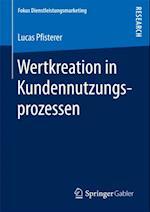 Wertkreation in Kundennutzungsprozessen af Lucas Pfisterer