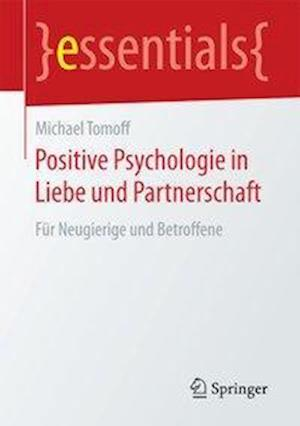 Bog, paperback Positive Psychologie in Liebe Und Partnerschaft af Michael Tomoff