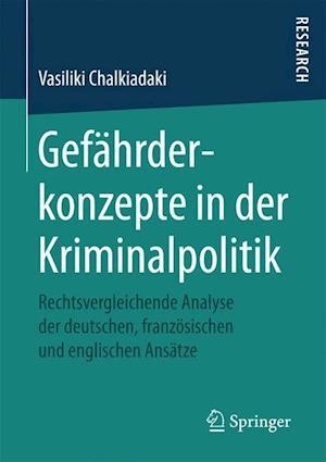 Bog, paperback Gefahrderkonzepte in Der Kriminalpolitik af Vasiliki Chalkiadaki