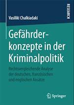 Gefahrderkonzepte in der Kriminalpolitik af Vasiliki Chalkiadaki