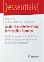 Avatar-basierte Beratung in virtuellen Raumen af Klaus Bredl, Barbara Brautigam, Daniel Herz