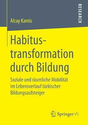 Bog, paperback Habitustransformation Durch Bildung af Alcay Kamis