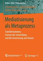 Mediatisierung ALS Metaprozess (Medien - Kultur - Kommunikation)