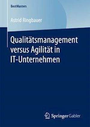 Bog, paperback Qualitatsmanagement Versus Agilitat in It-Unternehmen af Astrid Ringbauer