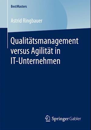Qualitatsmanagement versus Agilitat in IT-Unternehmen
