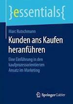 Kunden ANS Kaufen Heranführen af Marc Rutschmann