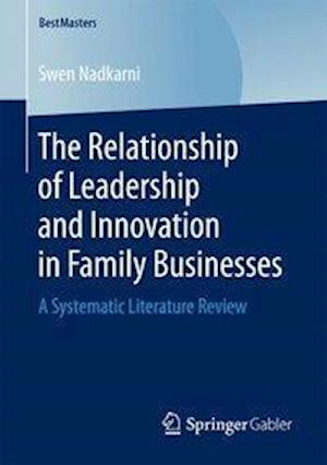 Bog, hæftet The Relationship of Leadership and Innovation in Family Businesses : A Systematic Literature Review af Swen Nadkarni