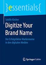 Digitize Your Brand Name af Sybille Kircher