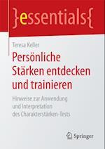 Personliche Starken entdecken und trainieren af Teresa Keller