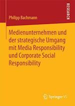 Medienunternehmen Und Der Strategische Umgang Mit Media Responsibility Und Corporate Social Responsibility