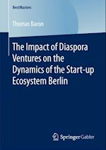 Impact of Diaspora Ventures on the Dynamics of the Start-up Ecosystem Berlin af Thomas Baron