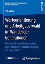 Werteorientierung Und Arbeitgeberwahl Im Wandel Der Generationen (Schriftenreihe Der Hhl - Leipzig Graduate School of Management)