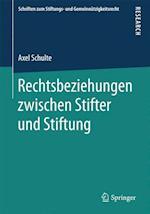 Rechtsbeziehungen Zwischen Stifter Und Stiftung (Schriften Zum Stiftungs Und Gemeinnutzigkeitsrecht)