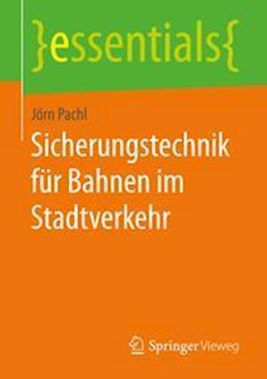 Bog, paperback Sicherungstechnik Fur Bahnen Im Stadtverkehr af Jorn Pachl