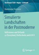 Simulierte Landschaften in Der Postmoderne (Raumfragen Stadt Region Landschaft)
