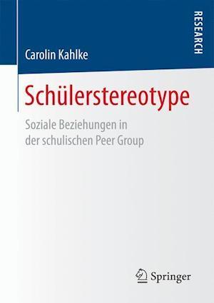 Bog, paperback Schulerstereotype af Carolin Kahlke