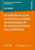 Ein methodischer Ansatz zur Erstellung von Hybrid-Betriebsstrategien fur die simulative Ermittlung von Lastkollektiven af Dan Keilhoff