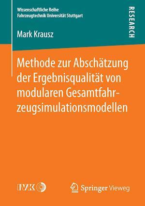 Bog, paperback Methode Zur Abschatzung Der Ergebnisqualitat Von Modularen Gesamtfahrzeugsimulationsmodellen af Mark Krausz