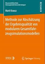 Methode zur Abschatzung der Ergebnisqualitat von modularen Gesamtfahrzeugsimulationsmodellen af Mark Krausz