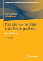 Politische Kommunikation in Der Mediengesellschaft (Studienbucher Zur Kommunikations Und Medienwissenschaft)