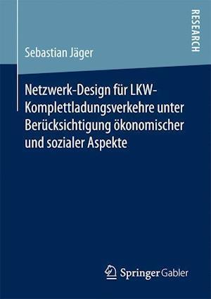 Bog, paperback Netzwerk-Design Fur Lkw-Komplettladungsverkehre Unter Berucksichtigung Okonomischer Und Sozialer Aspekte af Sebastian Jager