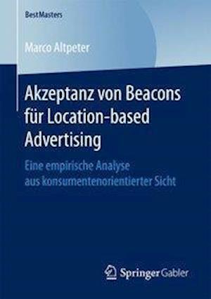 Bog, paperback Akzeptanz Von Beacons Fur Location-Based Advertising af Marco Altpeter