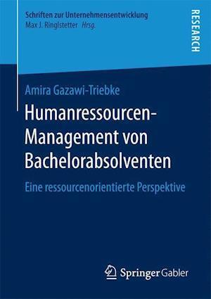 Bog, paperback Humanressourcen-Management Von Bachelorabsolventen af Amira Gazawi-Triebke