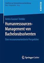 Humanressourcen-Management Von Bachelorabsolventen (Schriften Zur Unternehmensentwicklung)