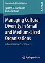 Managing Cultural Diversity in Small and Medium-Sized Organizations : A Guideline for Practitioners