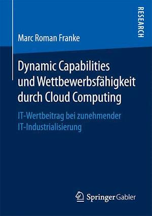 Bog, paperback Dynamic Capabilities Und Wettbewerbsfahigkeit Durch Cloud Computing af Marc Roman Franke