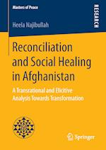 Reconciliation and Social Healing in Afghanistan : A Transrational and Elicitive Analysis Towards Transformation
