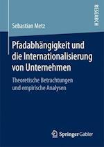 Pfadabhangigkeit Und Die Internationalisierung Von Unternehmen